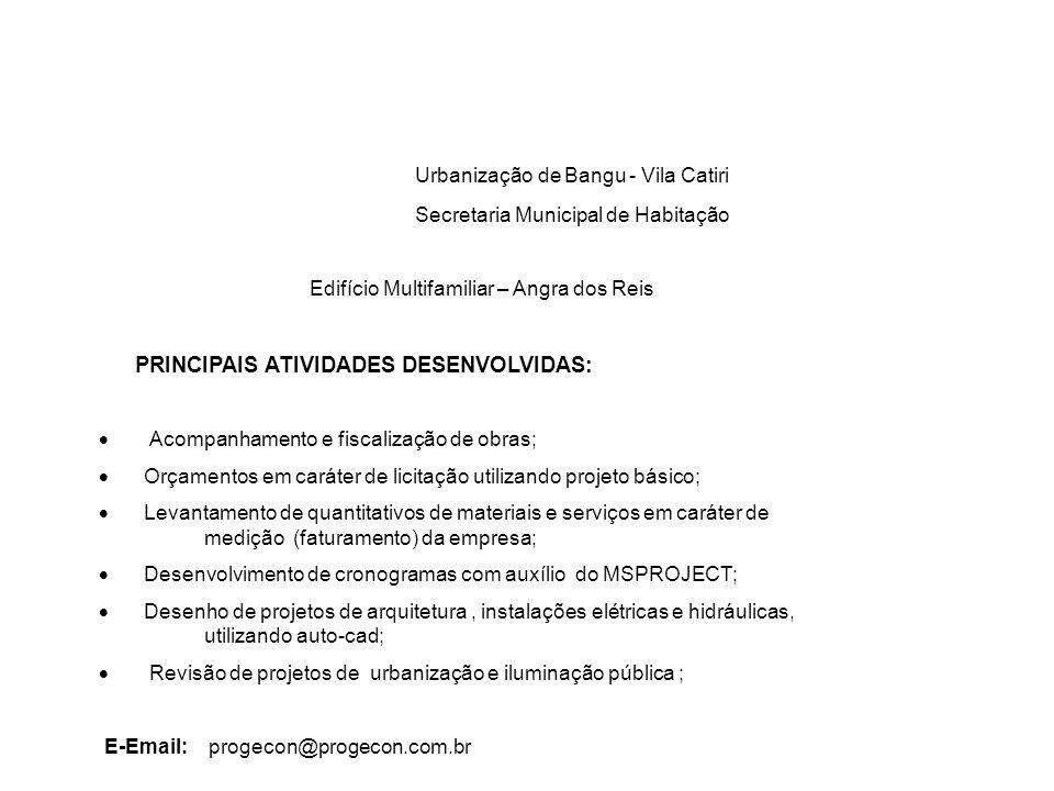 Urbanização de Bangu - Vila Catiri Secretaria Municipal de Habitação Edifício Multifamiliar – Angra dos Reis PRINCIPAIS ATIVIDADES DESENVOLVIDAS: Acom