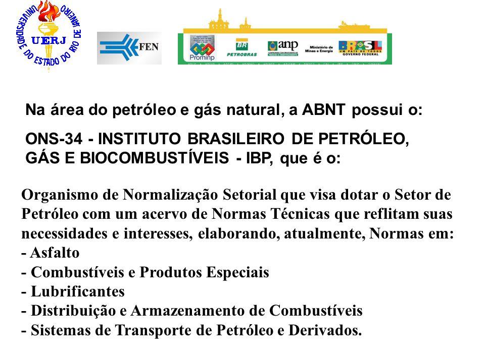 Organismo de Normalização Setorial que visa dotar o Setor de Petróleo com um acervo de Normas Técnicas que reflitam suas necessidades e interesses, el
