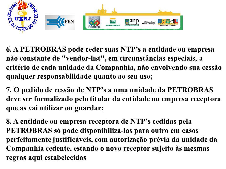 6. A PETROBRAS pode ceder suas NTPs a entidade ou empresa não constante de