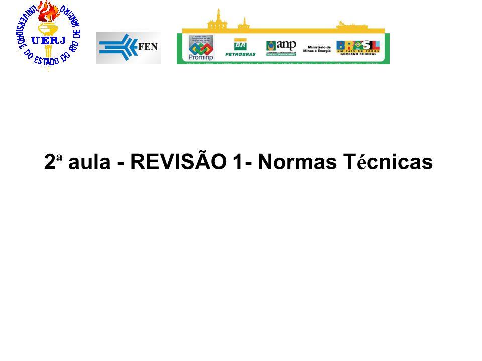 2 ª aula - REVISÃO 1- Normas T é cnicas