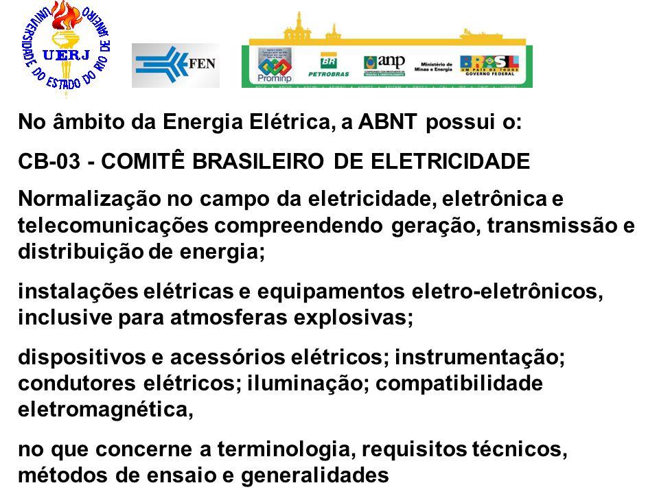 Normalização no campo da eletricidade, eletrônica e telecomunicações compreendendo geração, transmissão e distribuição de energia; instalações elétric