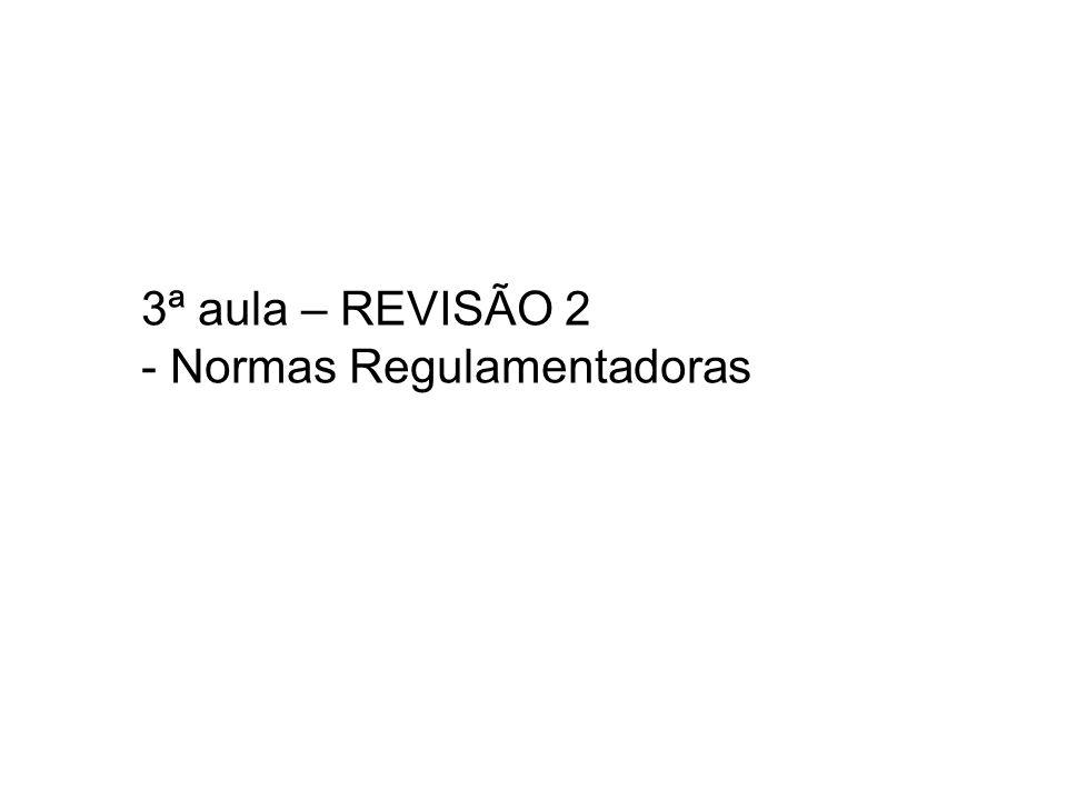 3ª aula – REVISÃO 2 - Normas Regulamentadoras