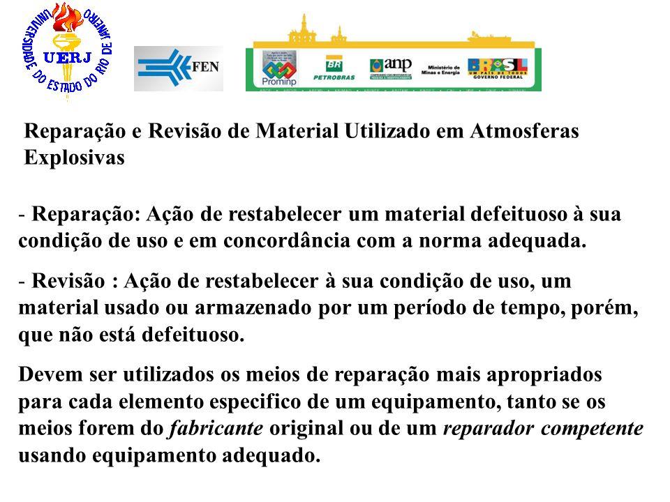 - Reparação: Ação de restabelecer um material defeituoso à sua condição de uso e em concordância com a norma adequada. - Revisão : Ação de restabelece