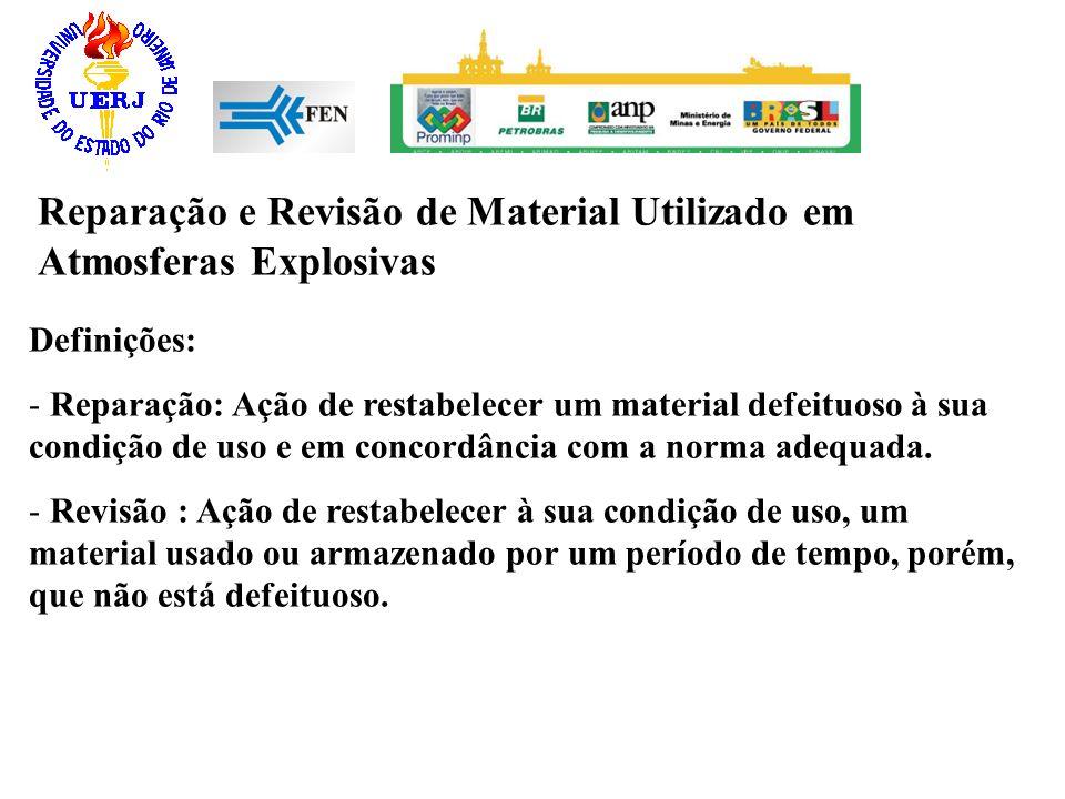 Definições: - Reparação: Ação de restabelecer um material defeituoso à sua condição de uso e em concordância com a norma adequada. - Revisão : Ação de