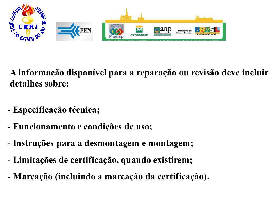 A informação disponível para a reparação ou revisão deve incluir detalhes sobre: - Especificação técnica; - Funcionamento e condições de uso; - Instru