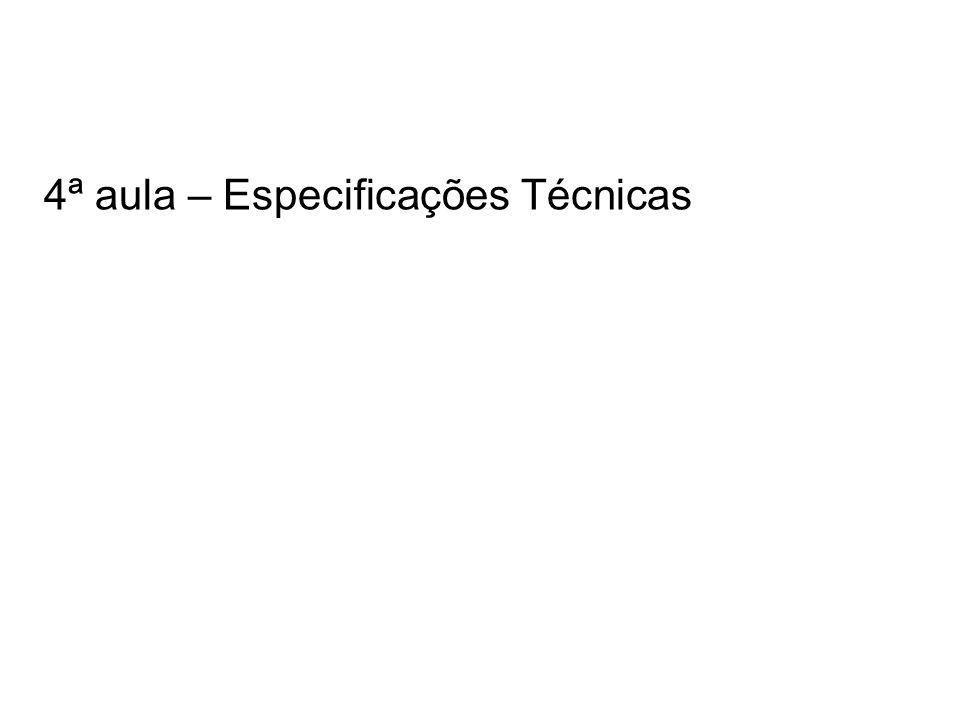 4ª aula – Especificações Técnicas