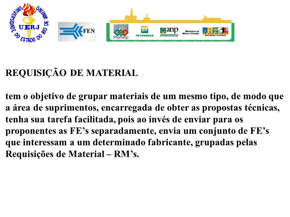 REQUISIÇÃO DE MATERIAL tem o objetivo de grupar materiais de um mesmo tipo, de modo que a área de suprimentos, encarregada de obter as propostas técni