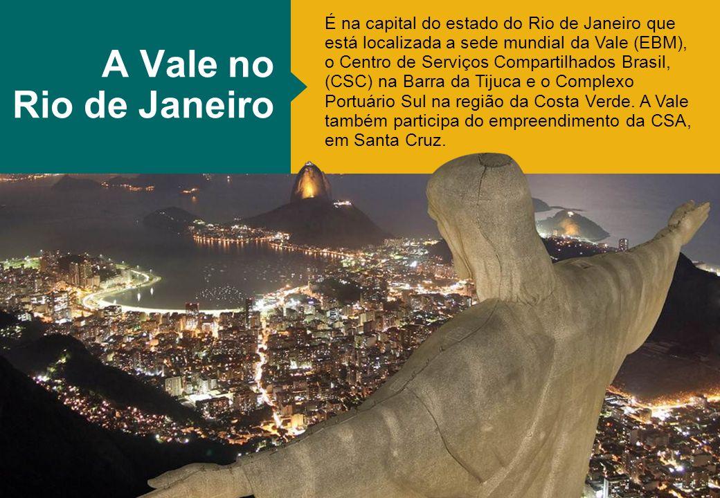 É na capital do estado do Rio de Janeiro que está localizada a sede mundial da Vale (EBM), o Centro de Serviços Compartilhados Brasil, (CSC) na Barra da Tijuca e o Complexo Portuário Sul na região da Costa Verde.