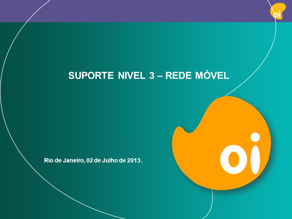 PAG 11 SUPORTE NIVEL 3 – REDE MÓVEL Rio de Janeiro, 02 de Julho de 2013.