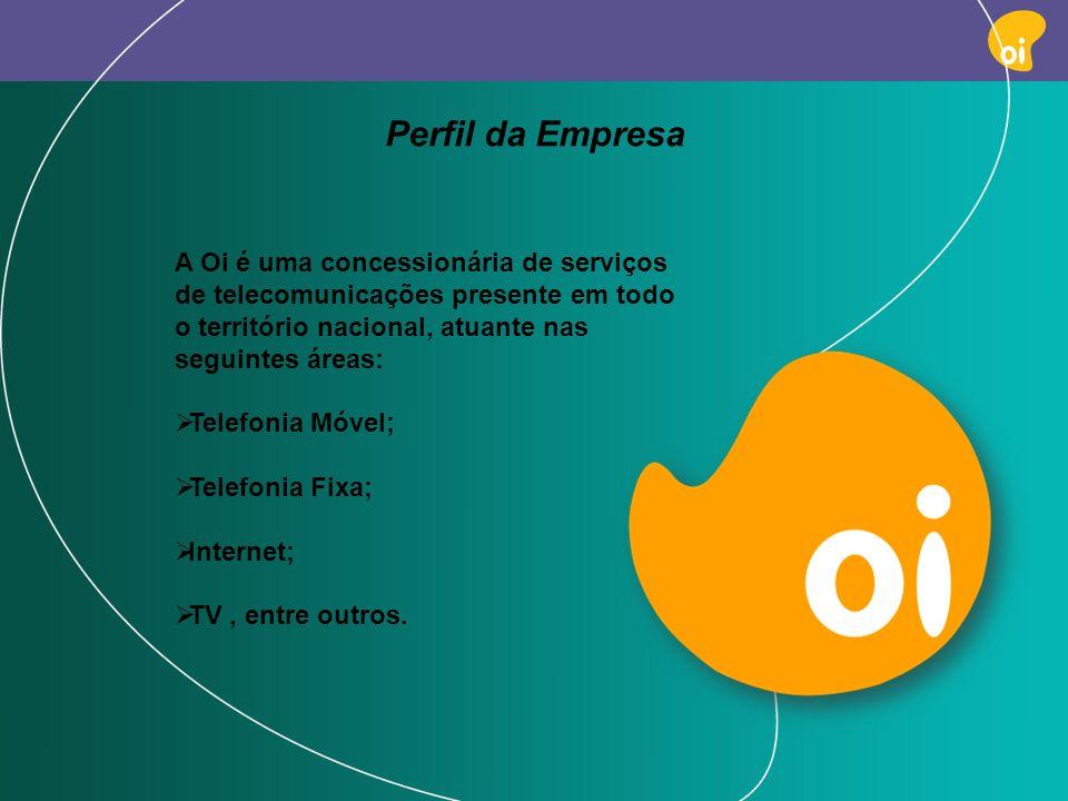 PAG 2 A Oi é uma concessionária de serviços de telecomunicações presente em todo o território nacional, atuante nas seguintes áreas: Telefonia Móvel;