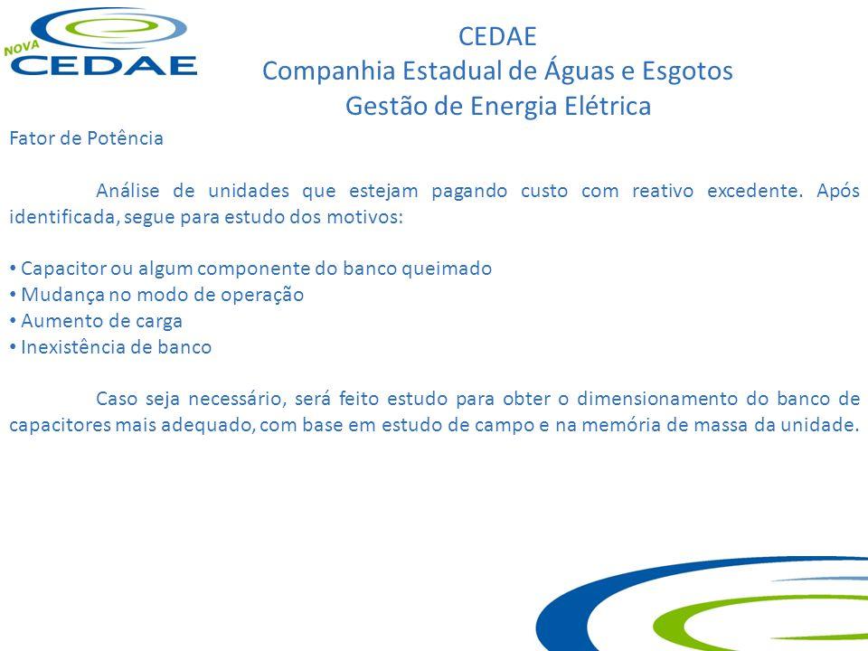 CEDAE Companhia Estadual de Águas e Esgotos Gestão de Energia Elétrica Fator de Potência Análise de unidades que estejam pagando custo com reativo exc