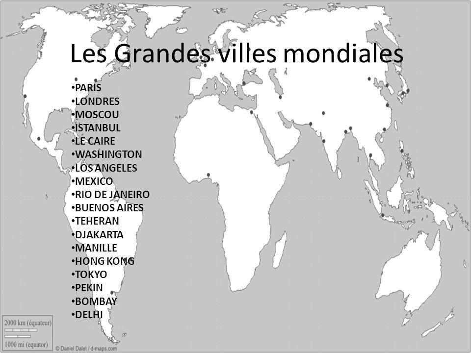 Les Grandes villes mondiales PARIS LONDRES MOSCOU ISTANBUL LE CAIRE WASHINGTON LOS ANGELES MEXICO RIO DE JANEIRO BUENOS AIRES TEHERAN DJAKARTA MANILLE