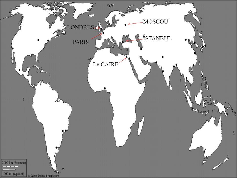 PARIS LONDRES MOSCOU ISTANBUL Le CAIRE WASHINGTON