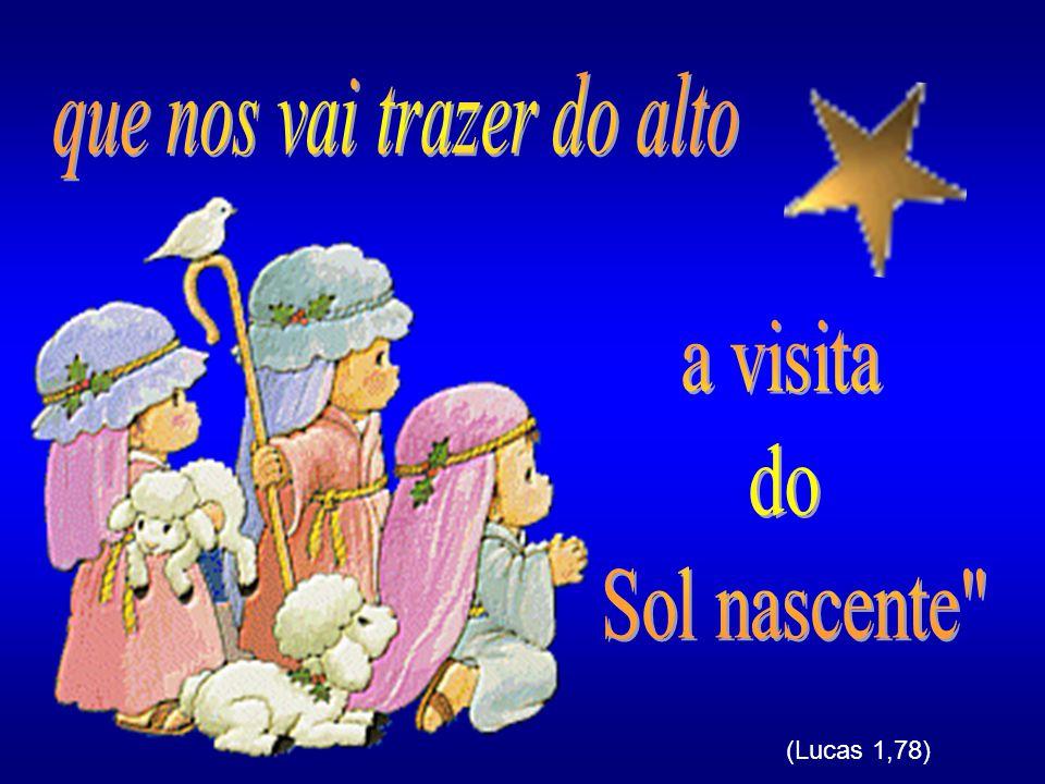 (Lucas 1,78)