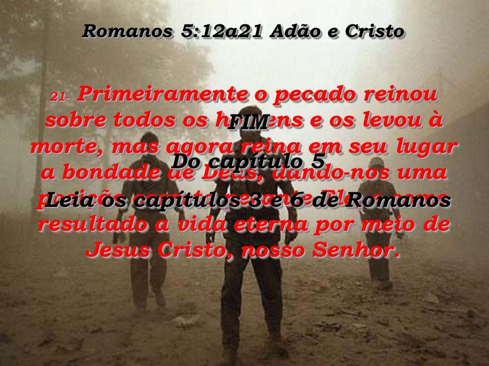 Romanos 5:12a21 Adão e Cristo 20- Os Dez Mandamentos foram dados a fim de que todos pudessem ver como estavam longe de obedecer às leis de Deus.