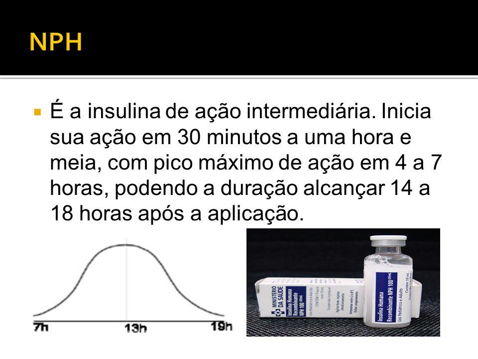  É a insulina de ação intermediária. Inicia sua ação em 30 minutos a uma hora e meia, com pico máximo de ação em 4 a 7 horas, podendo a duração alcan
