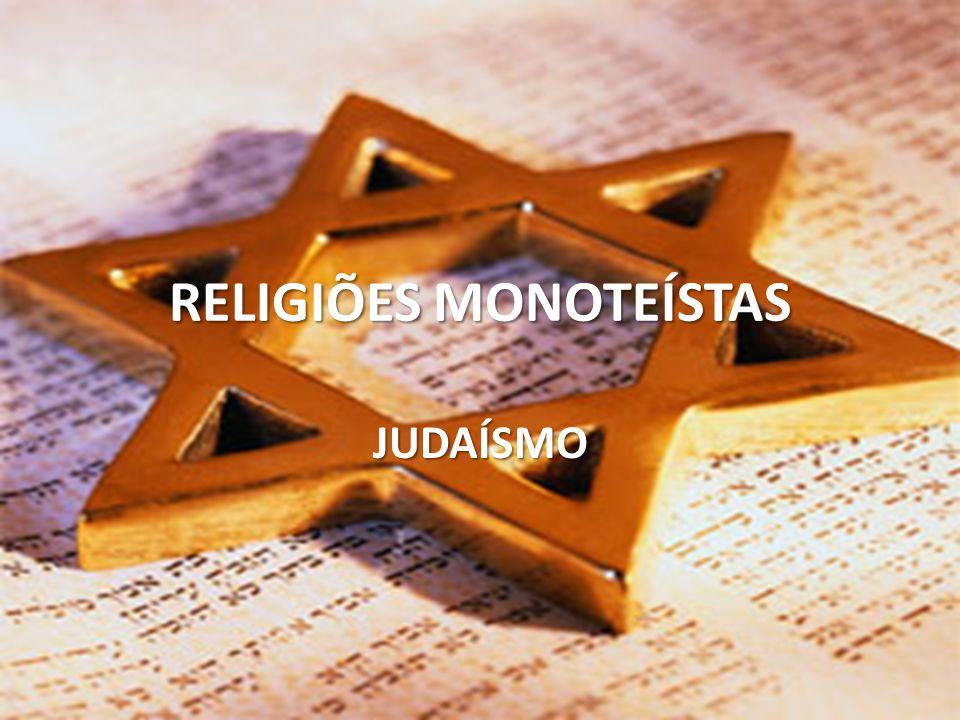 RELIGIÕES MONOTEÍSTAS JUDAÍSMO