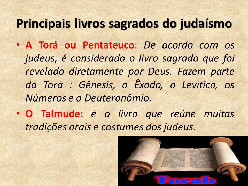 Principais livros sagrados do judaísmo A Torá ou Pentateuco: De acordo com os judeus, é considerado o livro sagrado que foi revelado diretamente por D
