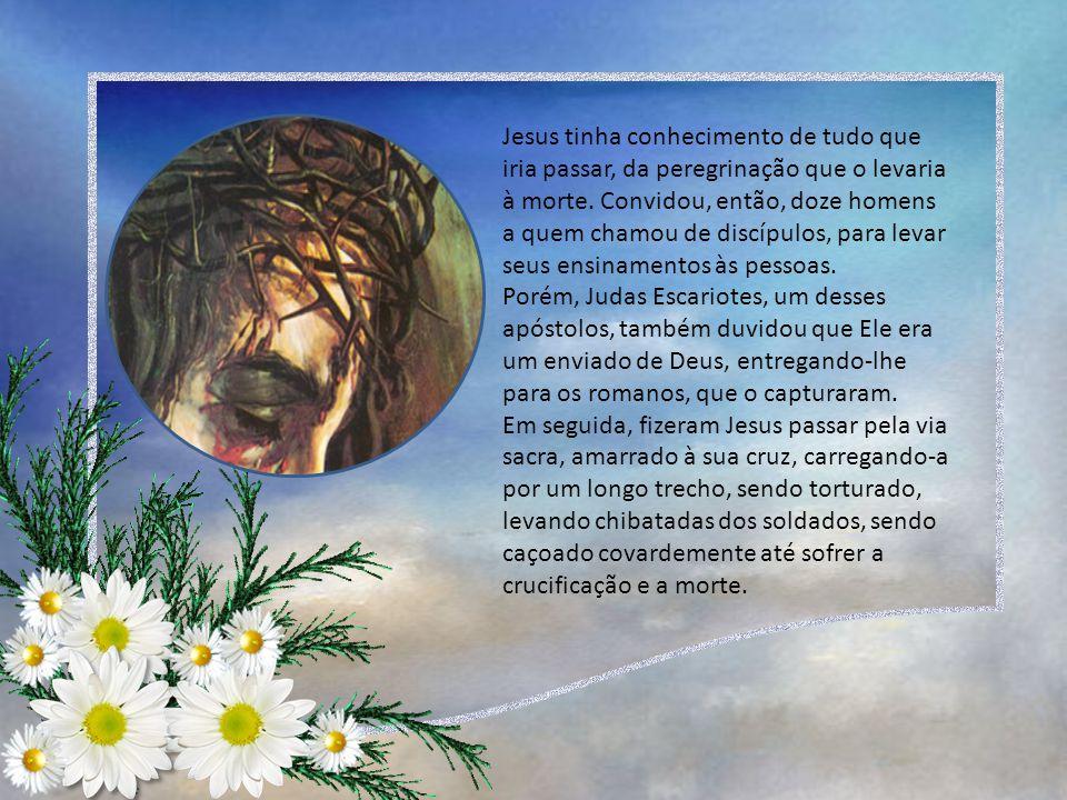 A Semana Santa é a ocasião em que é celebrada a paixão de Cristo, sua morte e ressurreição.