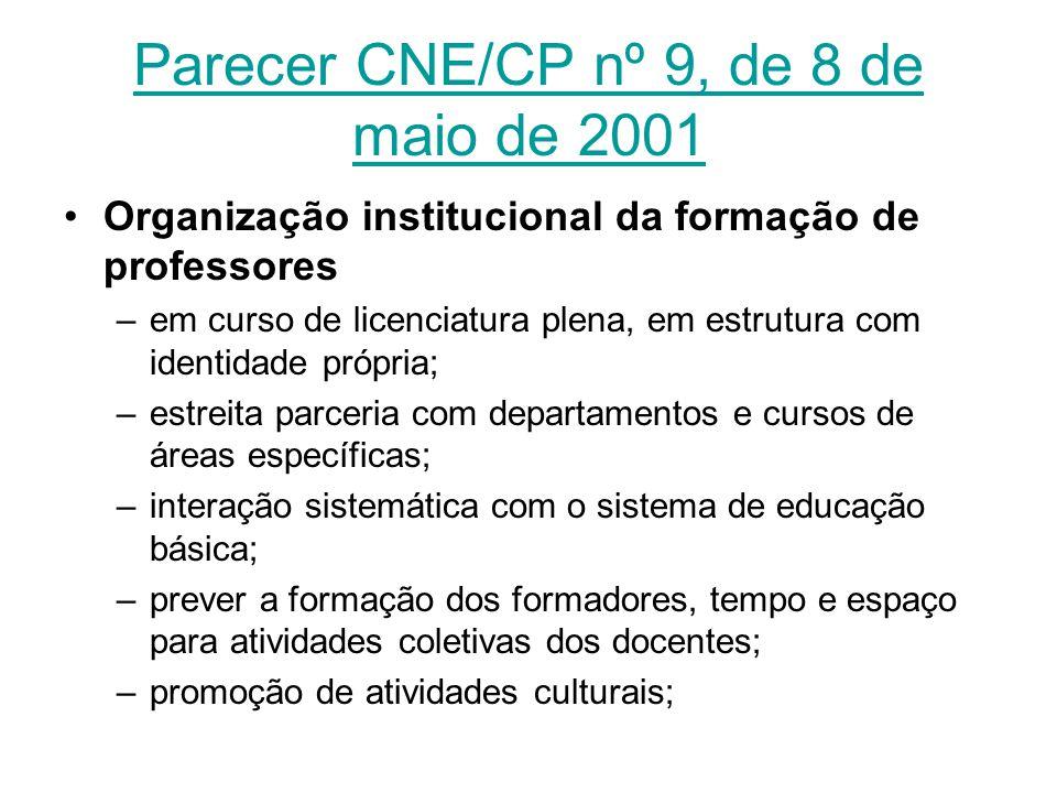 Parecer CNE/CP nº 9, de 8 de maio de 2001 Organização institucional da formação de professores –em curso de licenciatura plena, em estrutura com ident