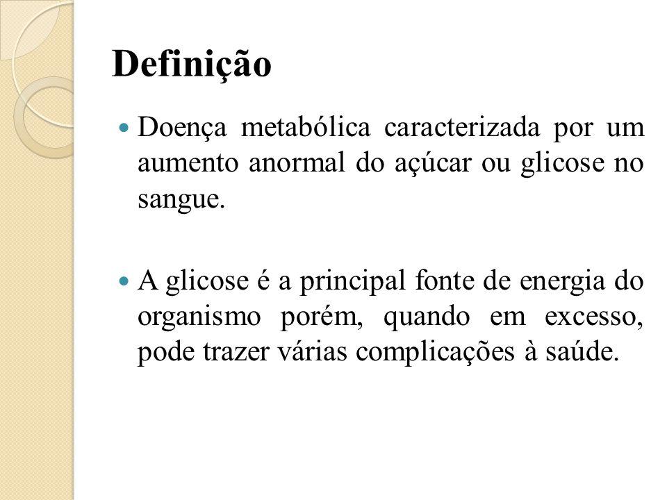 Definição Doença metabólica caracterizada por um aumento anormal do açúcar ou glicose no sangue. A glicose é a principal fonte de energia do organismo