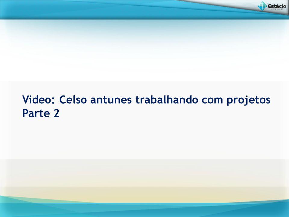 Video: Celso antunes trabalhando com projetos Parte 2