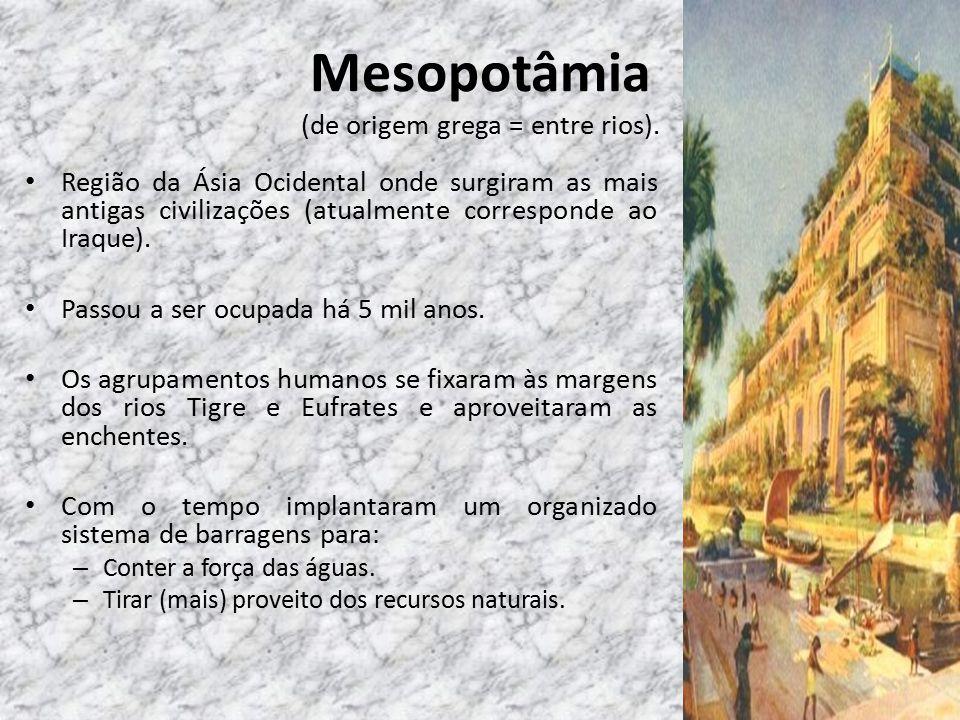 Mesopotâmia (de origem grega = entre rios).
