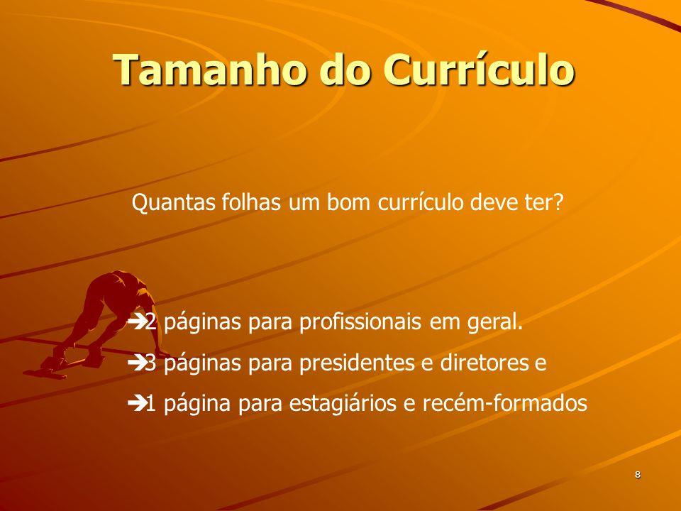 Linguagem Adequada 9.A elaboração de um currículo requer dedicação e tempo..