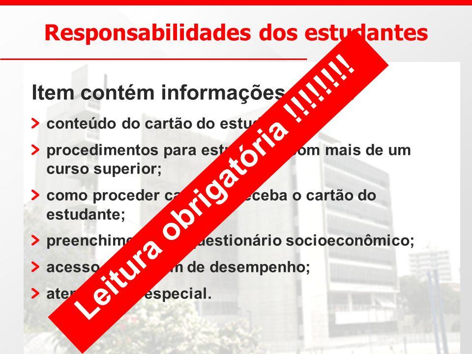 Responsabilidades dos estudantes Item contém informações sobre: conteúdo do cartão do estudante; procedimentos para estudantes com mais de um curso su