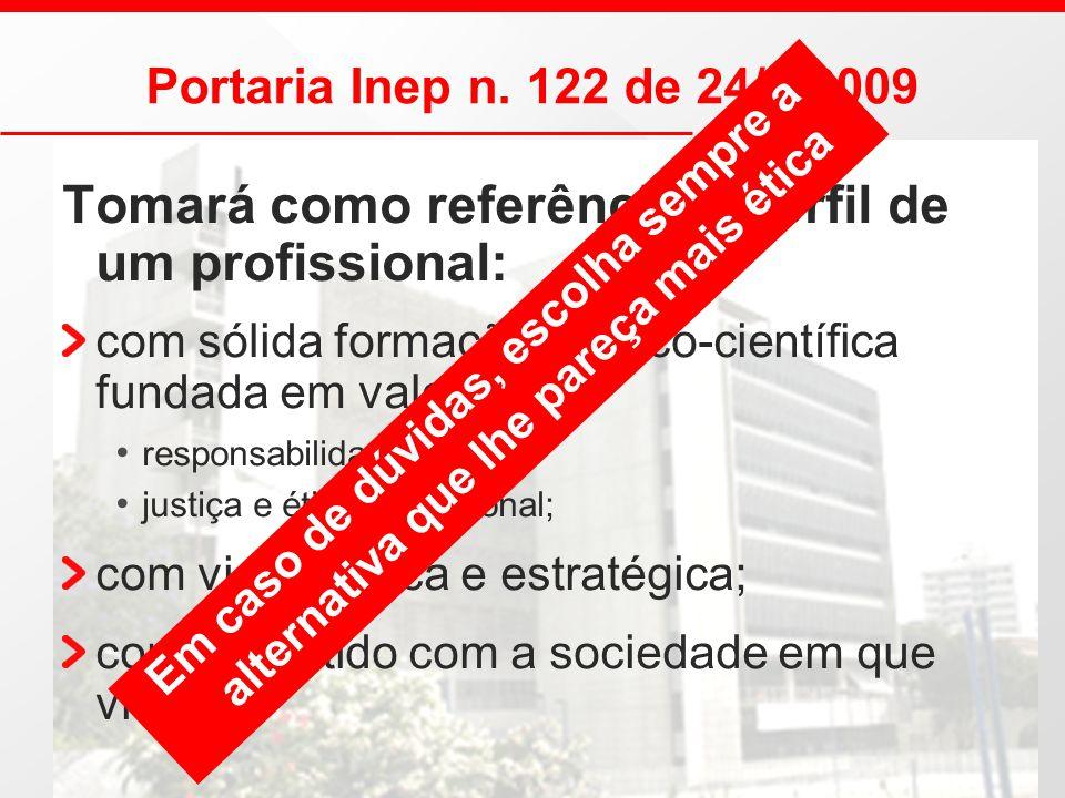 Tomará como referência o perfil de um profissional: com sólida formação técnico-científica fundada em valores de: responsabilidade social; justiça e é