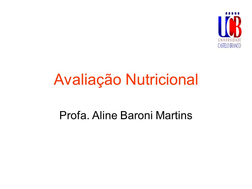 Definição Ciência que determina o estado nutricional por meio de análise da história médica, dietética e social do indivíduo; - dados antropométricos; bioquímicos e interações droga-nutriente.