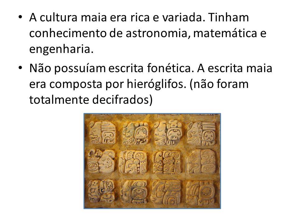 A cultura maia era rica e variada.Tinham conhecimento de astronomia, matemática e engenharia.