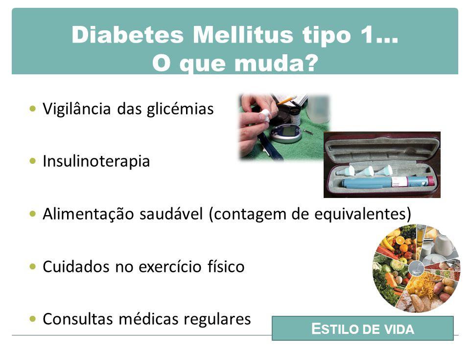 Diabetes Mellitus tipo 1… O que muda.