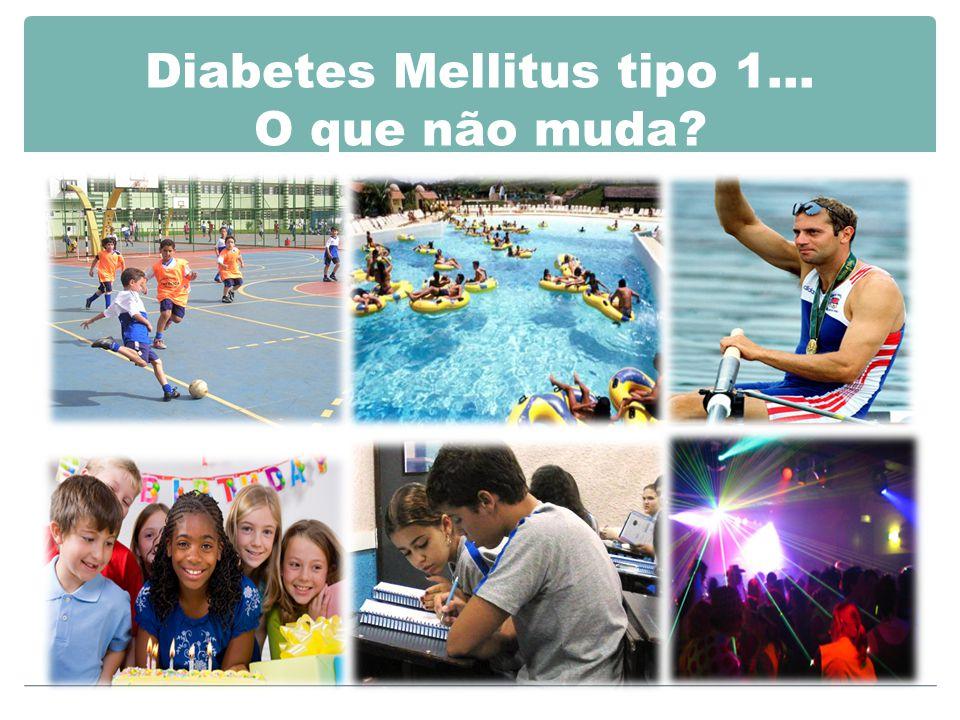 Diabetes Mellitus tipo 1… O que não muda?
