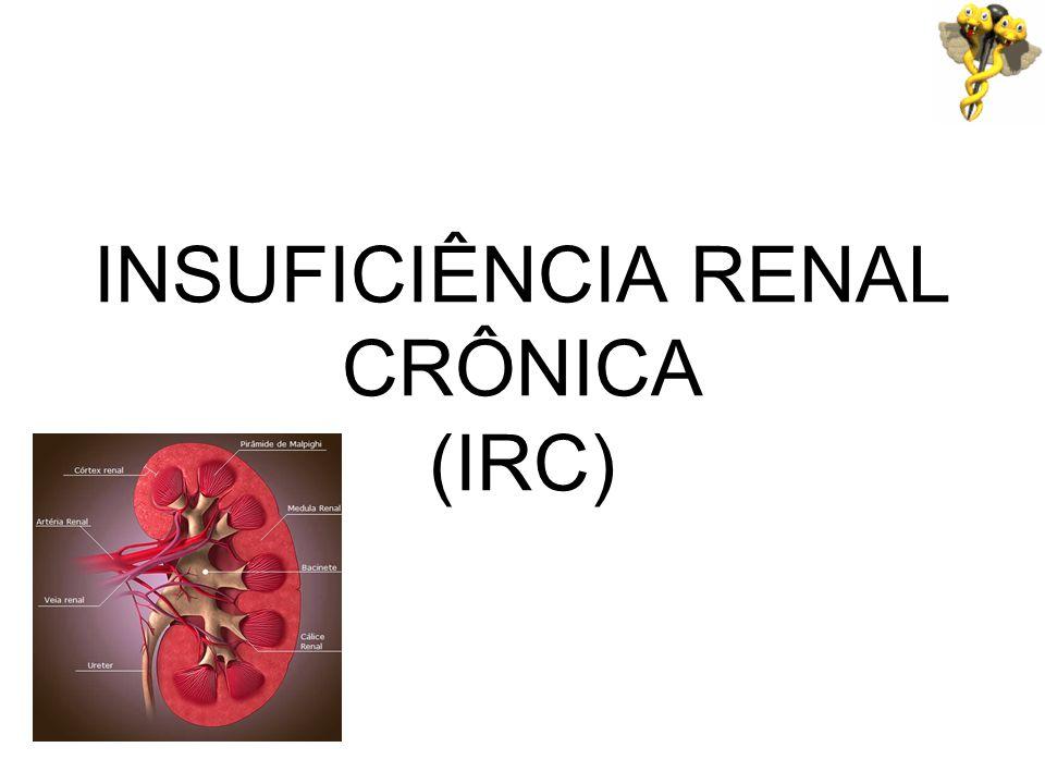 INSUFICIÊNCIA RENAL CRÔNICA (IRC)