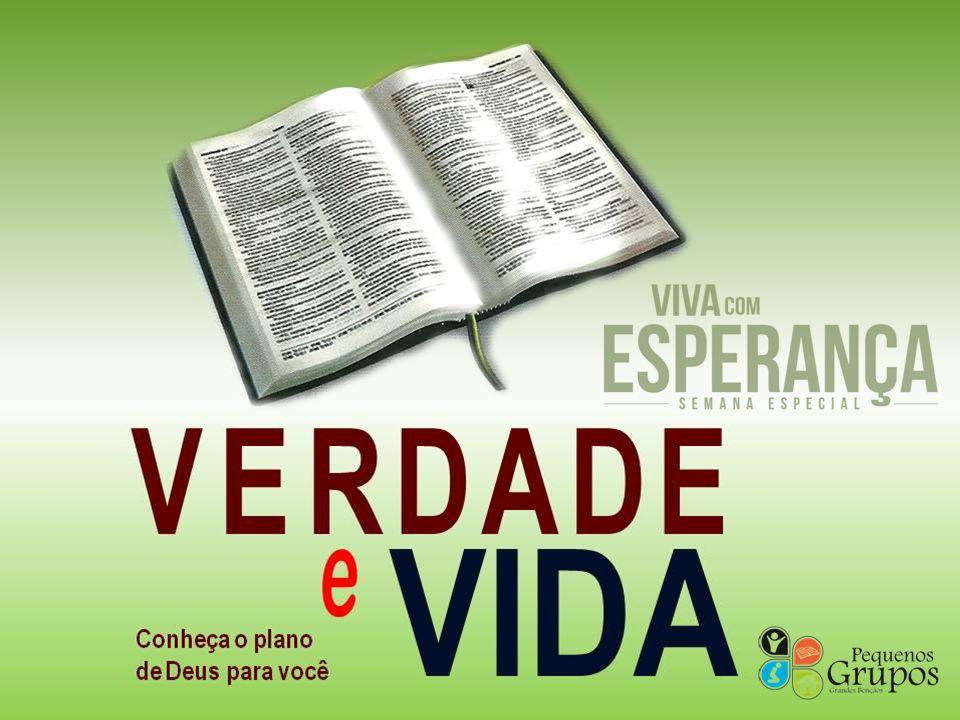 VERDADE e VIDA Deus revelou-se de maneira especial ao ser humano através da Bíblia.