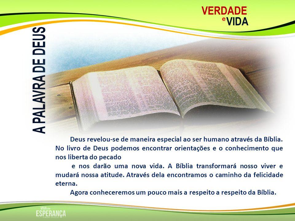 VERDADE e VIDA Nomes dado a Bíblia A Bíblia é um tesouro de valor inestimável.