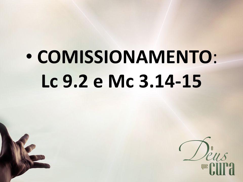COMISSIONAMENTO: Lc 9.2 e Mc 3.14-15
