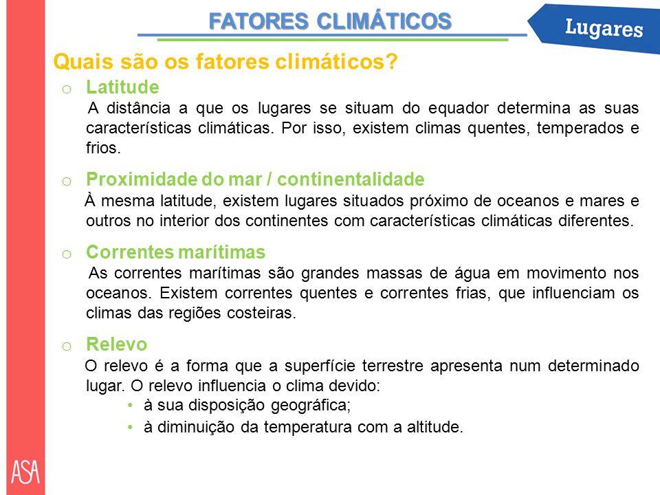 Quais são os fatores climáticos.