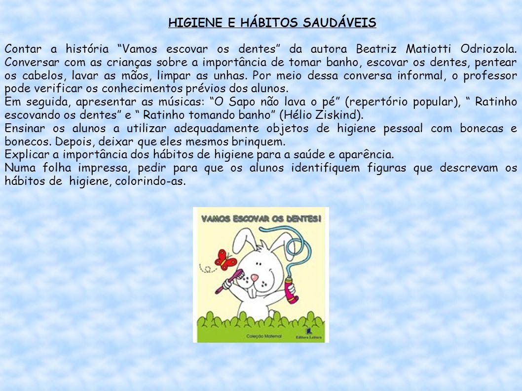 HIGIENE E HÁBITOS SAUDÁVEIS Contar a história Vamos escovar os dentes da autora Beatriz Matiotti Odriozola.
