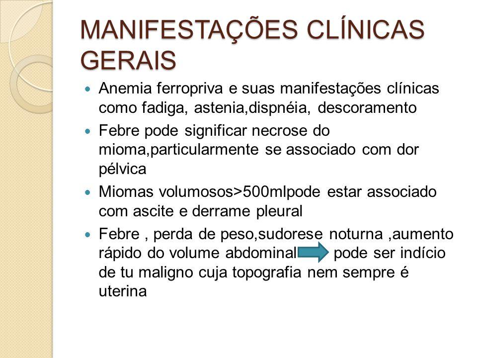 MANIFESTAÇÕES CLÍNICAS GERAIS Anemia ferropriva e suas manifestações clínicas como fadiga, astenia,dispnéia, descoramento Febre pode significar necros