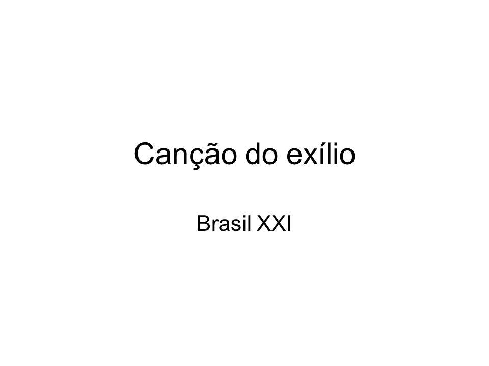 Canção do exílio Brasil XXI