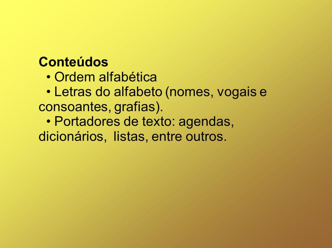 Justificativa A ordem alfabética é uma forma convencional de organizar informações escritas utilizada em portadores de texto de diferentes funções, quer sejam científicos ou de uso cotidiano.