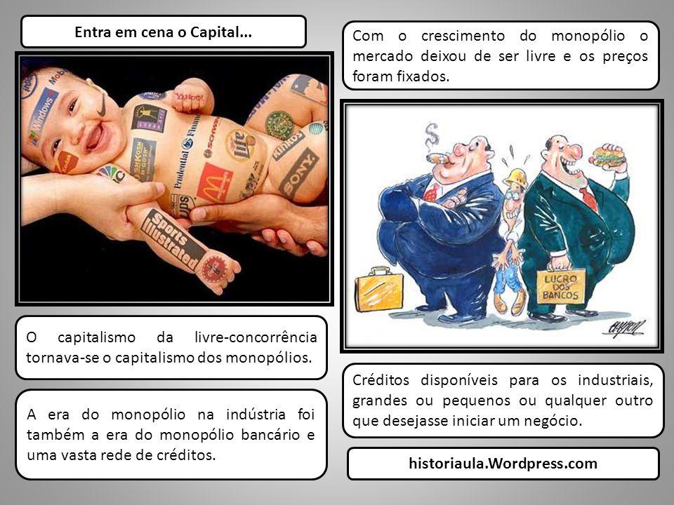 Entra em cena o Capital...