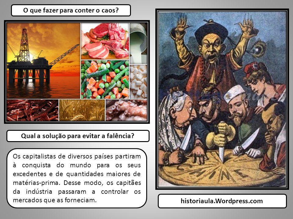 Os capitalistas de diversos países partiram à conquista do mundo para os seus excedentes e de quantidades maiores de matérias-prima.