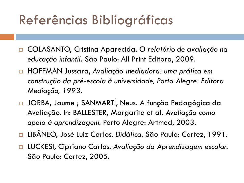 Referências Bibliográficas  COLASANTO, Cristina Aparecida.