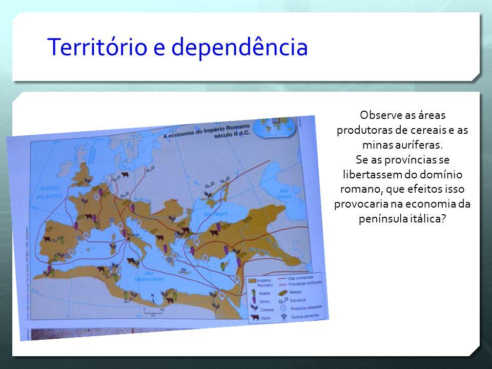 Território e dependência Observe as áreas produtoras de cereais e as minas auríferas.