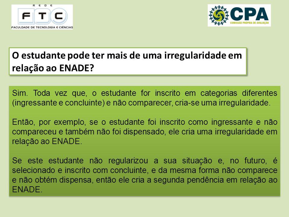 O estudante pode ter mais de uma irregularidade em relação ao ENADE.