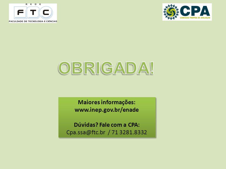 Maiores informações: www.inep.gov.br/enade Dúvidas.