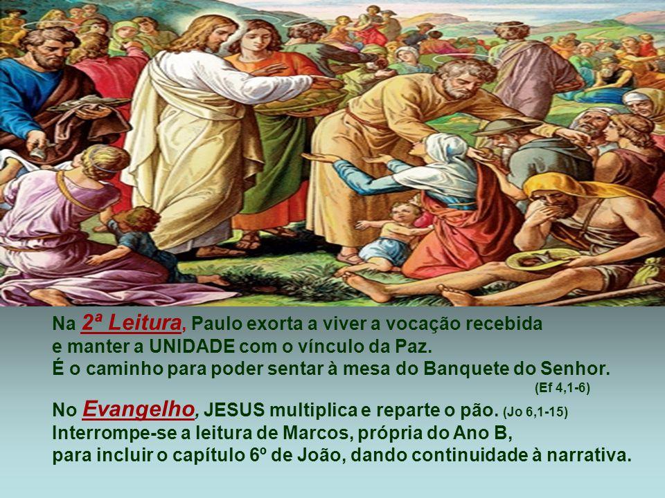 Na 2ª Leitura, Paulo exorta a viver a vocação recebida e manter a UNIDADE com o vínculo da Paz.
